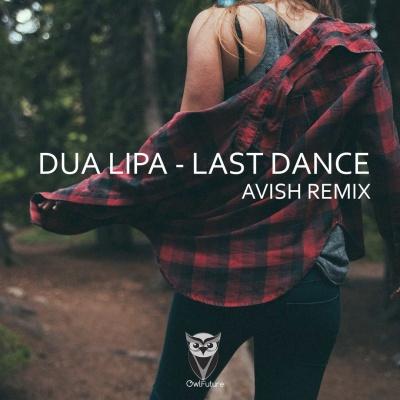Dua Lipa - Last Dance (Avish Remix)