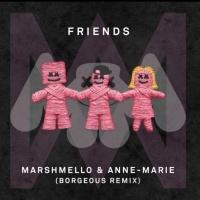 - Friends (Borgeous Remix)