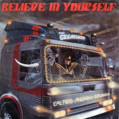 The Creatures - Believe In Yourself