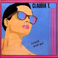 CLAUDIA T. - Dance With Me (Dance Version)