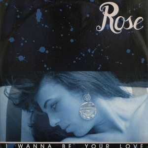 Rose - I Wanna Be Your Love (Hearts Club Mix)