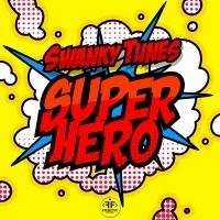Swanky Tunes - Superhero