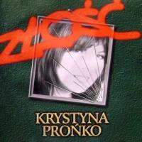 Krystyna Pronko - Zlosc
