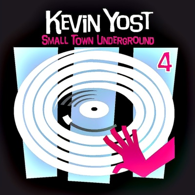 Kevin Yost - Small Town Underground, Vol. 4