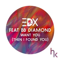 EDX - Want You (Then I Found You) [feat. BB Diamond] [Vocal Edit] - Single