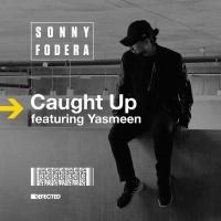 - Caught Up (Sonny Fodera Remix)