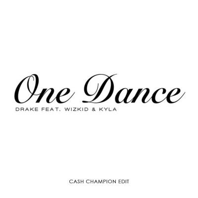 Drake - One Dance (Cash Champion Edit)