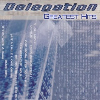 Delegation Greatest Hits