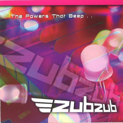 Zubzub - The Powers That Beep