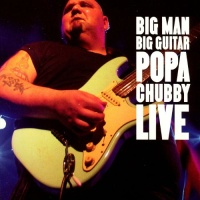 Popa Chubby - If The Diesel Don't Get You Th