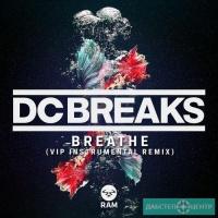 DC Breaks - Breathe (VIP Instrumental Remix)