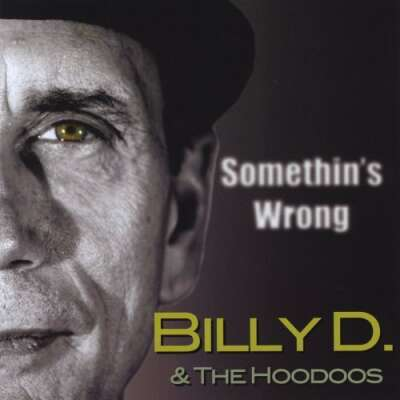 BILLY D - Somethin's Wrong