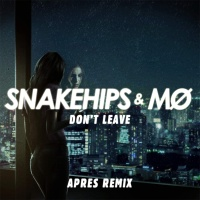 Snakehips - Don't Leave (Aprés Remix) - Single