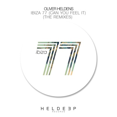Oliver Heldens - Ibiza 77 (Can You Feel It) (The Remixes)