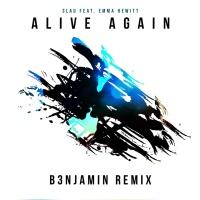 Alive Again (B3NJAMIN Remix)