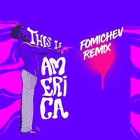 This is America (Fomichev Remix)