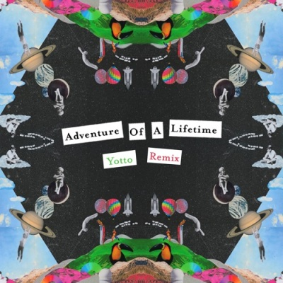 Coldplay - Adventure Of A Lifetime (Yotto Remix)