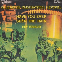 Have You Ever Seen The Rain / Hey Tonight