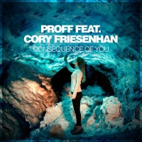PROFF - Consequence Of You (Vocal Mix)