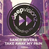 Sandy Rivera - Take Away My Pain