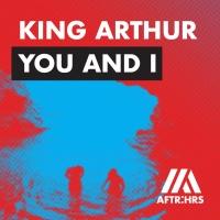 King Arthur - You And I