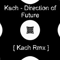 Kach - Direction of Future (Vip Mix)