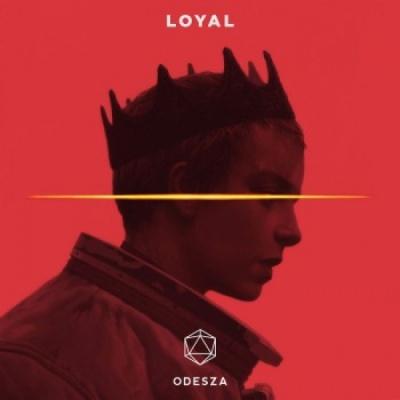 ODESZA - Loyal