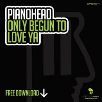 Pianohead - Only Begun To Love Ya