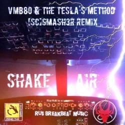 The Tesla's Method - Shake Air (Smash3r Remix)