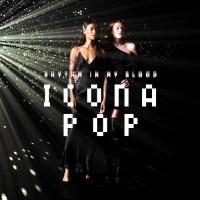 Icona Pop - Rhythm In My Blood - Single