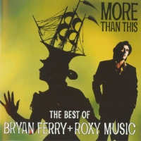 More Than This - The Best Of Bryan Ferry + Roxy Music