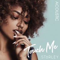 Starley - Touch Me (Acoustic)