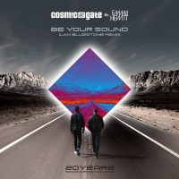 Cosmic Gate - Be Your Sound (Ilan Blustone Remix)