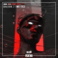dialedIN - Two Face (Original Mix)