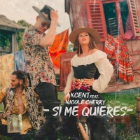 Akcent feat. Nicole Cherry - Si Me Quieres