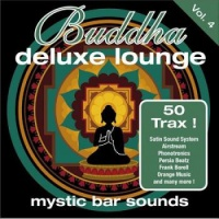 Buddha Deluxe Lounge Vol. 4 - Mystic Bar Sounds